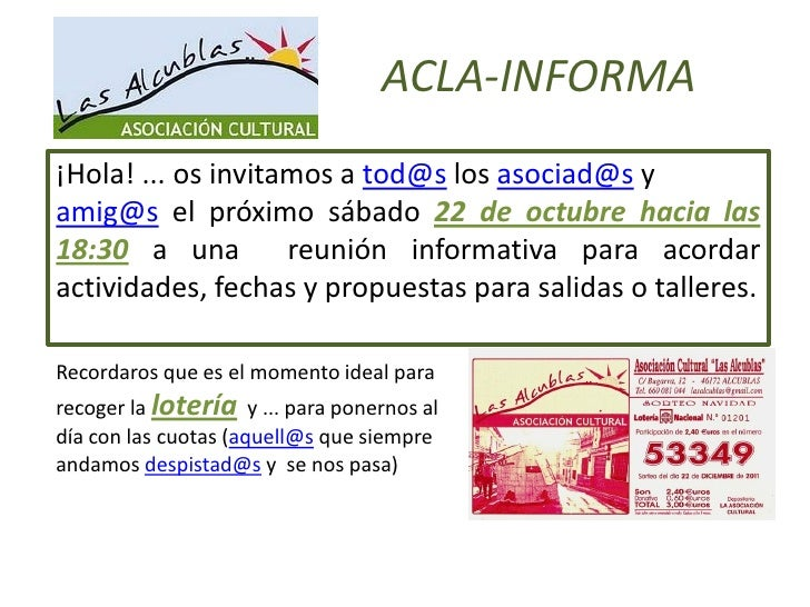 ACLA-INFORMA¡Hola! ... os invitamos a tod@s los asociad@s yamig@s el próximo sábado 22 de octubre hacia las18:30 a una    ...