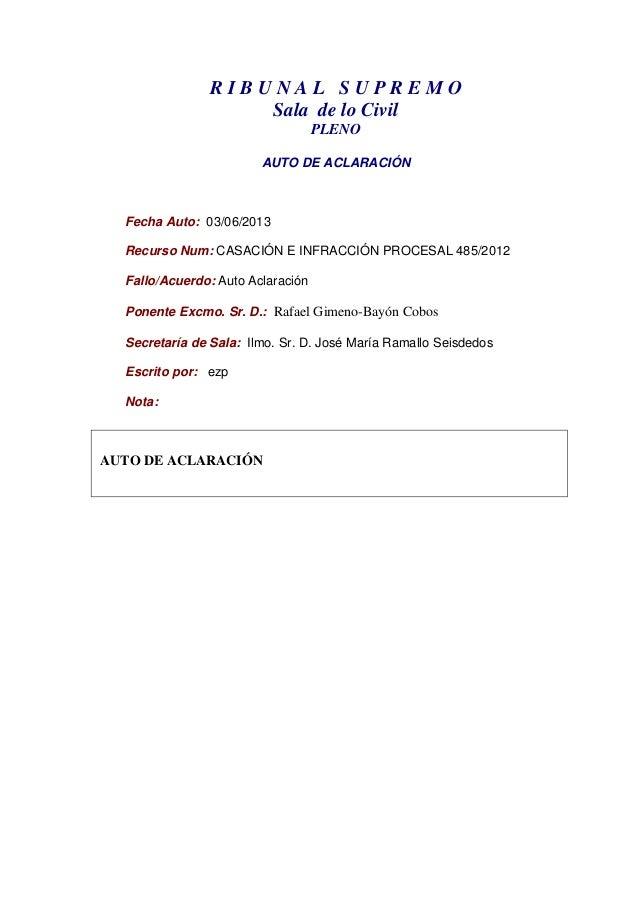 R I B U N A L S U P R E M OSala de lo CivilPLENOAUTO DE ACLARACIÓNFecha Auto: 03/06/2013Recurso Num: CASACIÓN E INFRACCIÓN...