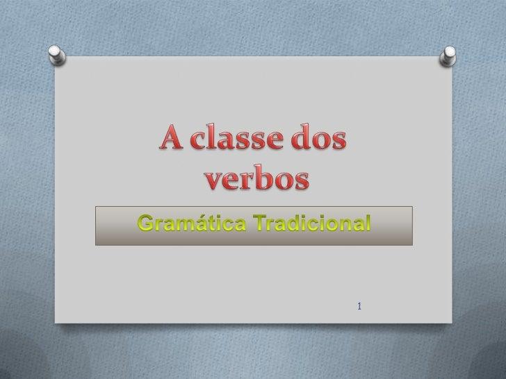 A classe dos verbos 1 gt