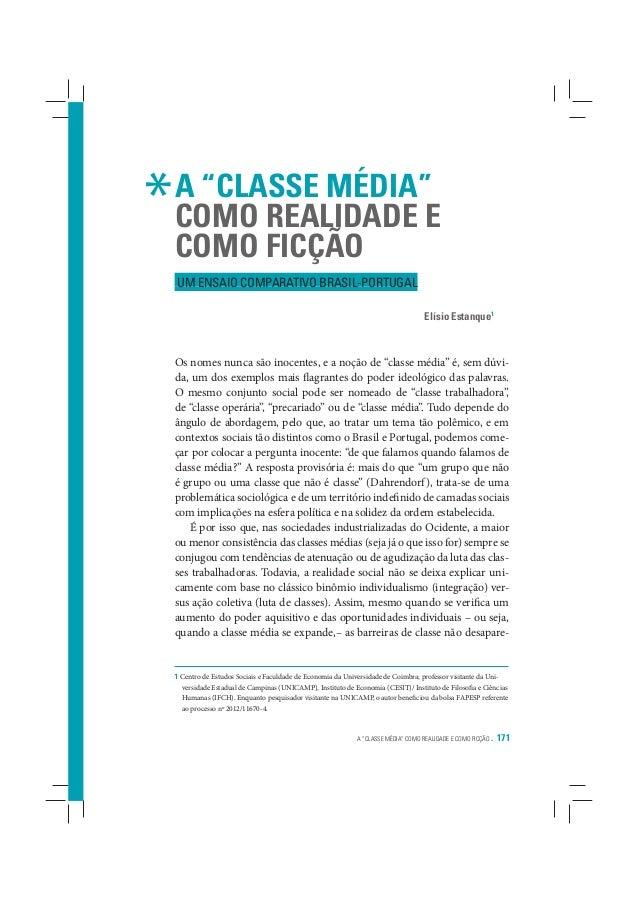 """*  A """"CLASSE MÉDIA"""" COMO REALIDADE E COMO FICÇÃO UM ENSAIO COMPARATIVO BRASIL-PORTUGAL Elísio Estanque1  Os nomes nunca sã..."""