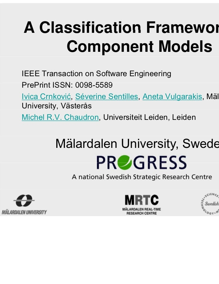 A Classification Framework for     Component ModelsIEEE Transaction on Software EngineeringPrePrint ISSN: 0098-5589P P i t...
