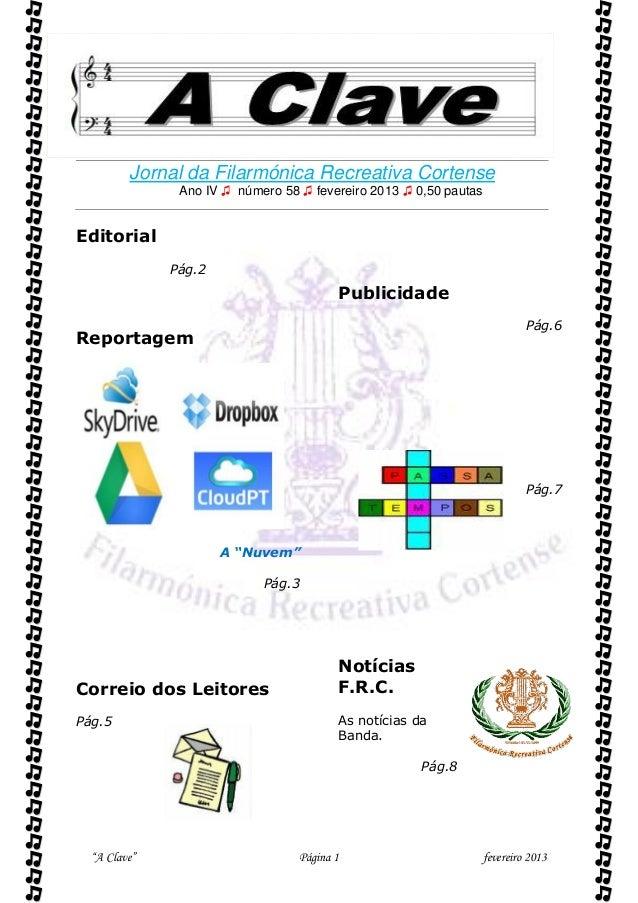 """""""A Clave"""" Página 1 fevereiro 2013   Jornal da Filarmónica Recreativa Cortense Ano IV ♫ número 58 ♫ fevereiro 2013 ♫ 0,50..."""