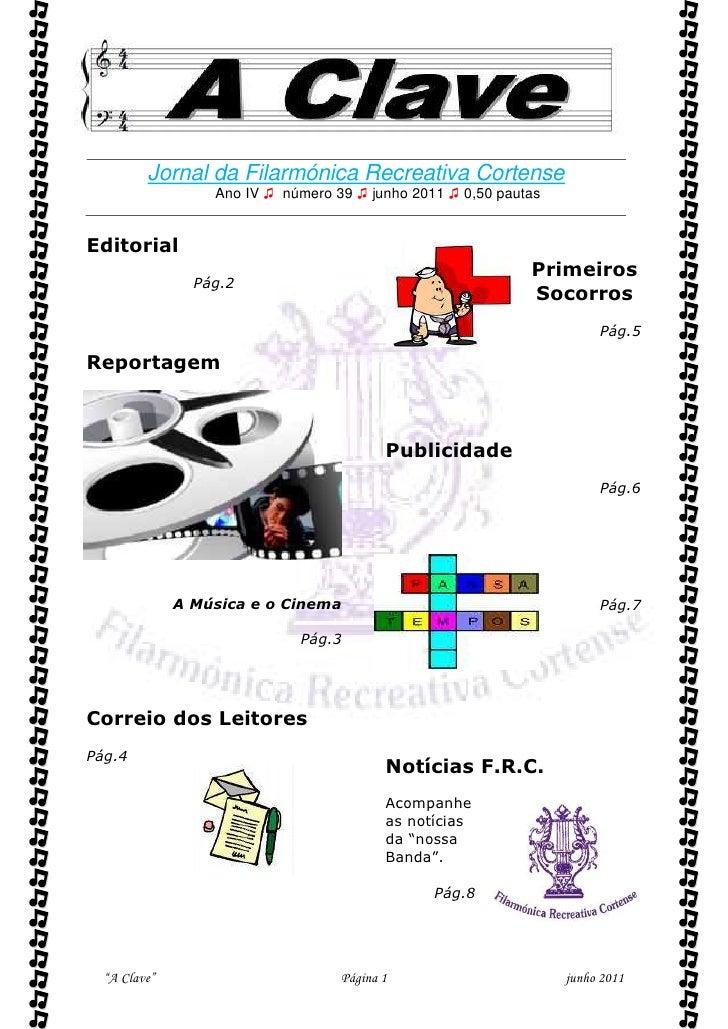          Jornal da Filarmónica Recreativa Cortense                  Ano IV ♫ número 39 ♫ junho 2011 ♫ 0,50 pautasEditori...