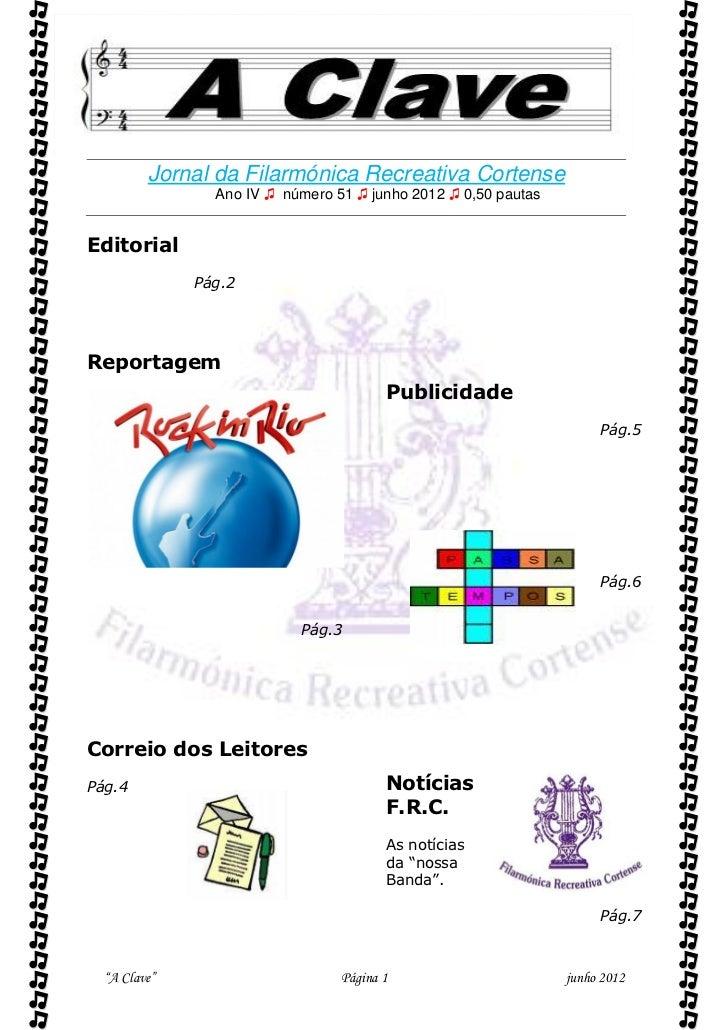          Jornal da Filarmónica Recreativa Cortense                Ano IV ♫ número 51 ♫ junho 2012 ♫ 0,50 pautasEditorial...
