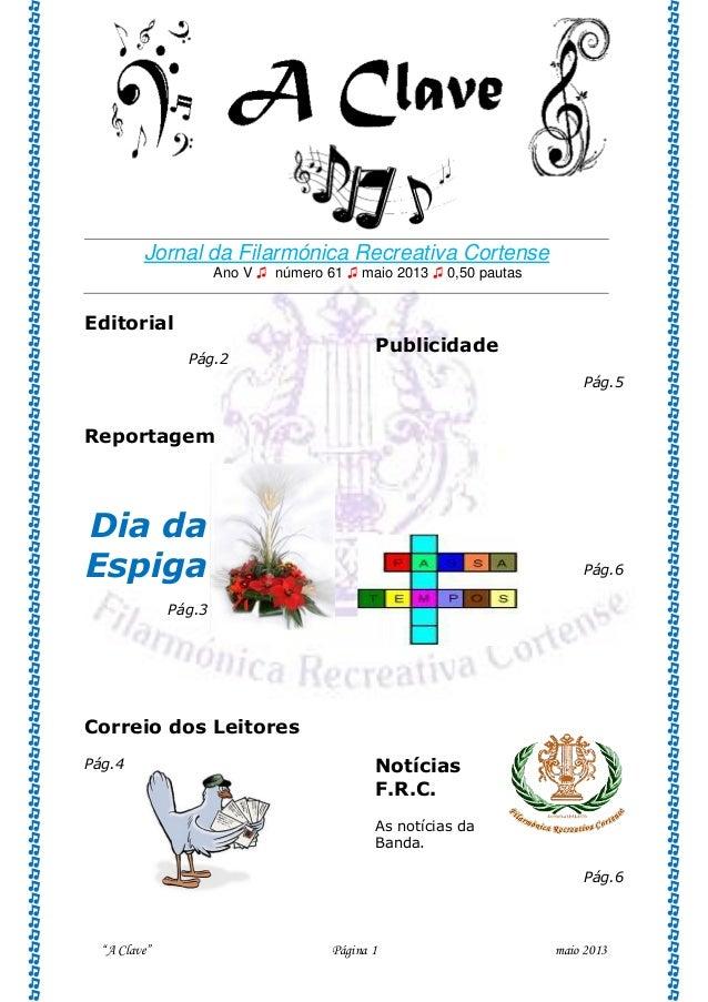 Jornal da Filarmónica Recreativa Cortense Ano V ♫ número 61 ♫ maio 2013 ♫ 0,50 pautas  Editorial Pág.2  Publicidade Pág.5 ...