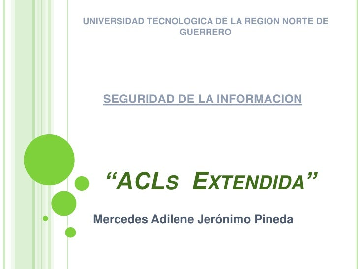 """""""ACLs  Extendida""""<br />Mercedes Adilene Jerónimo Pineda <br />UNIVERSIDAD TECNOLOGICA DE LA REGION NORTE DE GUERRERO<br />..."""
