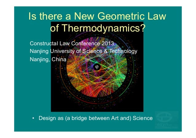 Is there a New Geometric Law of Thermodynamics? Constructal Law Conference 2013 Nanjing University of Science & Technology...