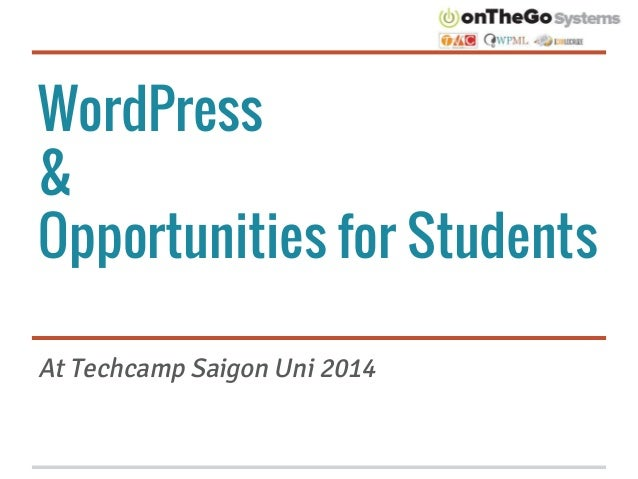 WordPress & Opportunities for Students At Techcamp Saigon Uni 2014