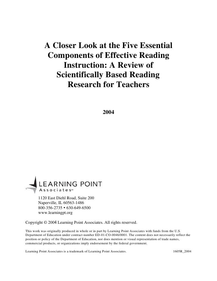 A Closer Look at the Five Essential Components of Effective Reading Instruction A Review of Scientifically Based Reading Research for Teachers