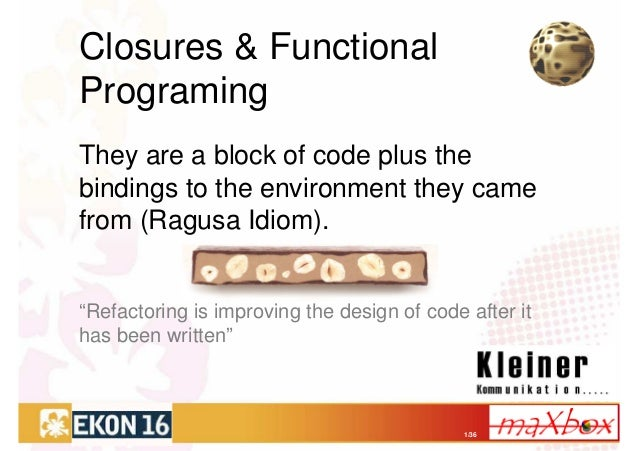 """Closures & FunctionalProgramingThey are a block of code plus thebindings to the environment they camefrom (Ragusa Idiom).""""..."""