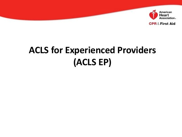 ACLS for Experienced Providers(ACLS EP)