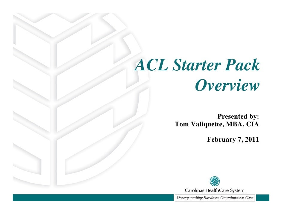 ACL Starter Pack       Overview                 Presented by:     Tom Valiquette, MBA, CIA              February 7, 2011