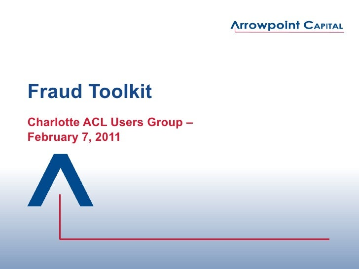 Fraud Toolkit Charlotte ACL Users Group –  February 7, 2011