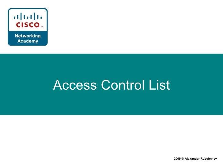 Access Control List 2009 © Alexander Rybolovlev