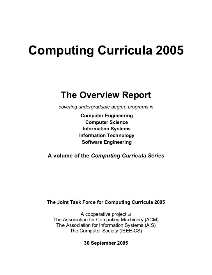 Computing Curricula 2005       The Overview Report      covering undergraduate degree programs in                Computer ...