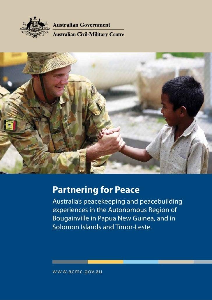 Partnering for PeaceAustralia's peacekeeping and peacebuildingexperiences in the Autonomous Region ofBougainville in Papua...