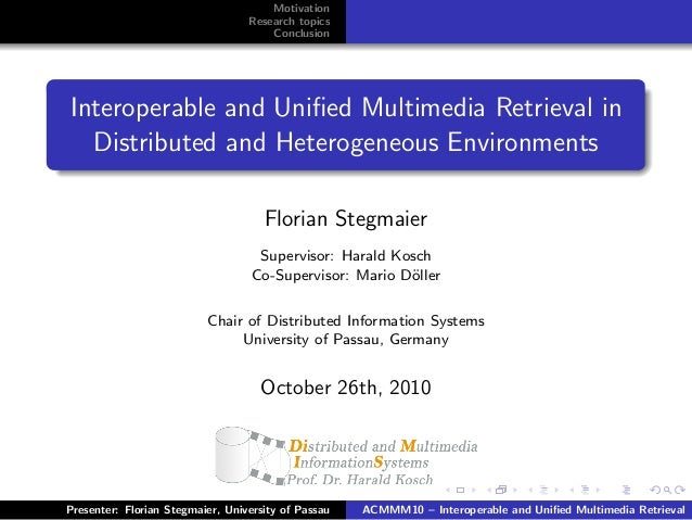 Interoperable and Unified Multimedia Retrieval]{Interoperable and Unified Multimedia Retrieval in Distributed and Heterogeneous Environments