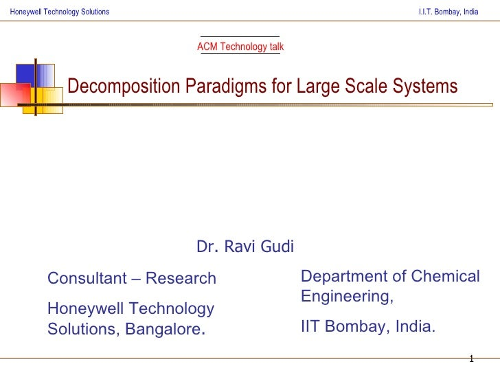 1 Honeywell Technology Solutions I.I.T. Bombay, India Decomposition Paradigms for Large Scale Systems Department of Chemic...