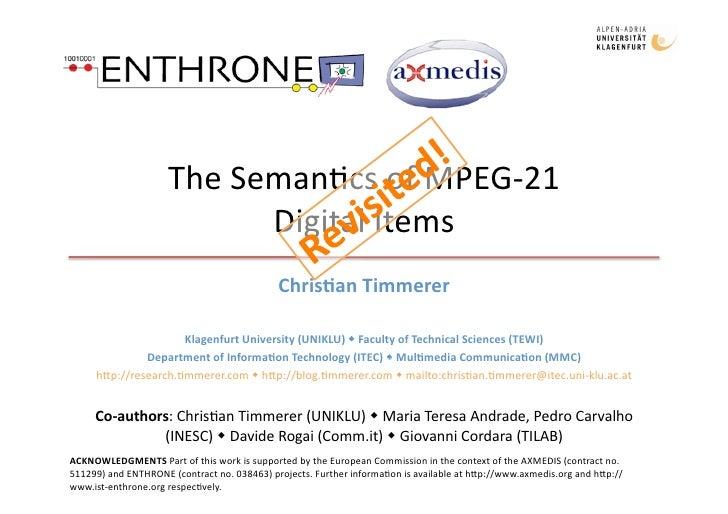 The Semantics of MPEG-21Digital Items Revisited!