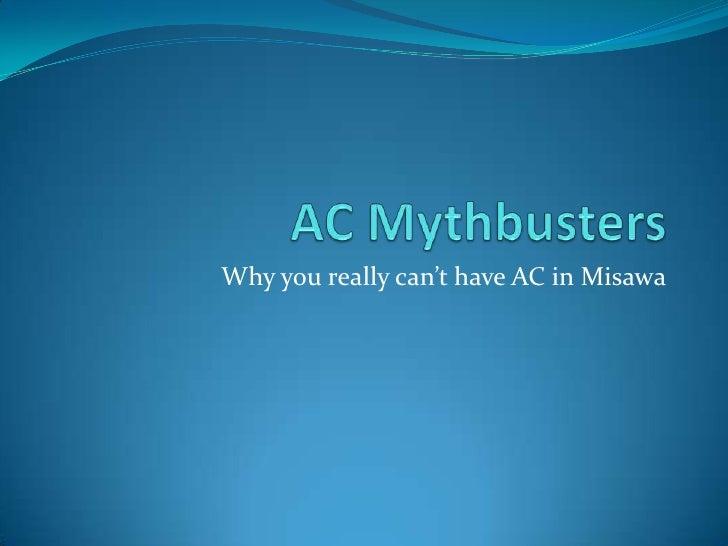 Misawa Air Base AC Mythbusters