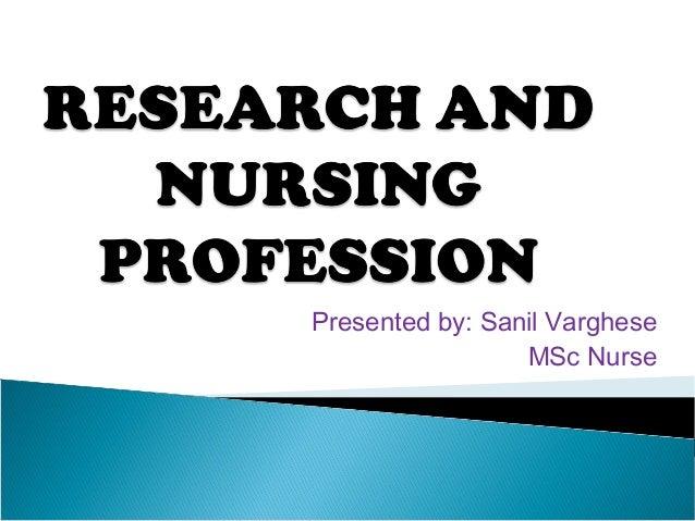 Presented by: Sanil Varghese MSc Nurse