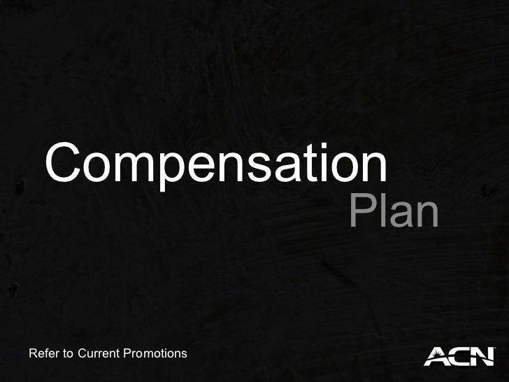 Compensation                              PlanRefer to Current Promotions