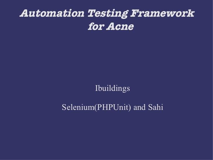 Test Framework for Acne Selenium+Sahi