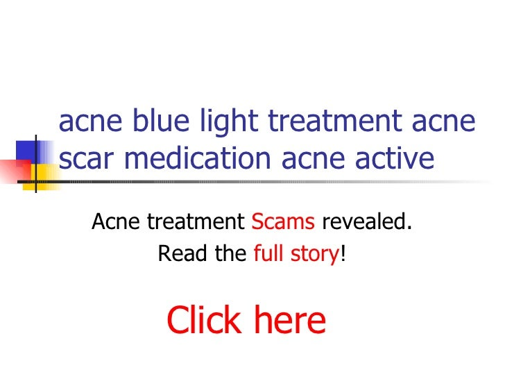 acne blue light treatment acne scar medication acne active. Black Bedroom Furniture Sets. Home Design Ideas