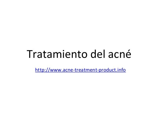 Tratamiento del acné http://www.acne-treatment-product.info