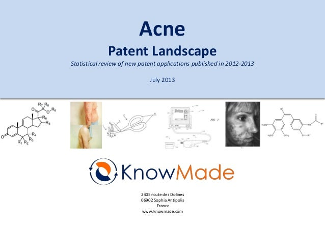 2405 route des Dolines 06902 Sophia Antipolis France www.knowmade.com Acne Patent Landscape Statistical review of new pate...