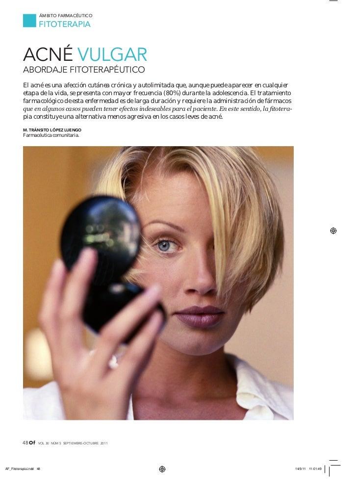 Ámbito farmacéutico        fitotEraPiaACnÉ vUlGARABoRDAJE FIToTERAPÉUTICoEl acné es una afección cutánea crónica y autolim...