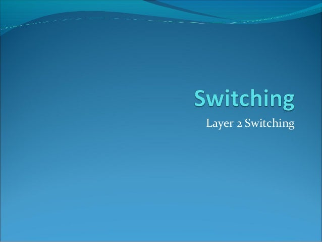Introduction to Layer 2 switching