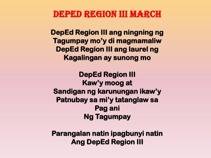 DepEd Region III MARCH<br />DepEd Region III ang ningning ng<br />Tagumpaymo'ydimagmamaliw<br />DepEd Region III ang laure...