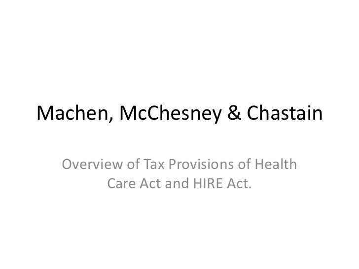 Machen, McChesney & Chastain<br />Overview of Tax Provisions of Health Care Act and HIRE Act.<br />