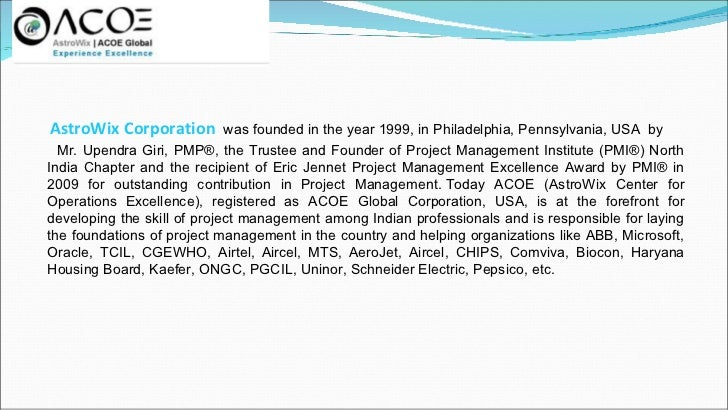 AstroWix Corporation       was founded in the year 1999, in Philadelphia, Pennsylvania, USA by  Mr. Upendra Giri, PMP®, th...