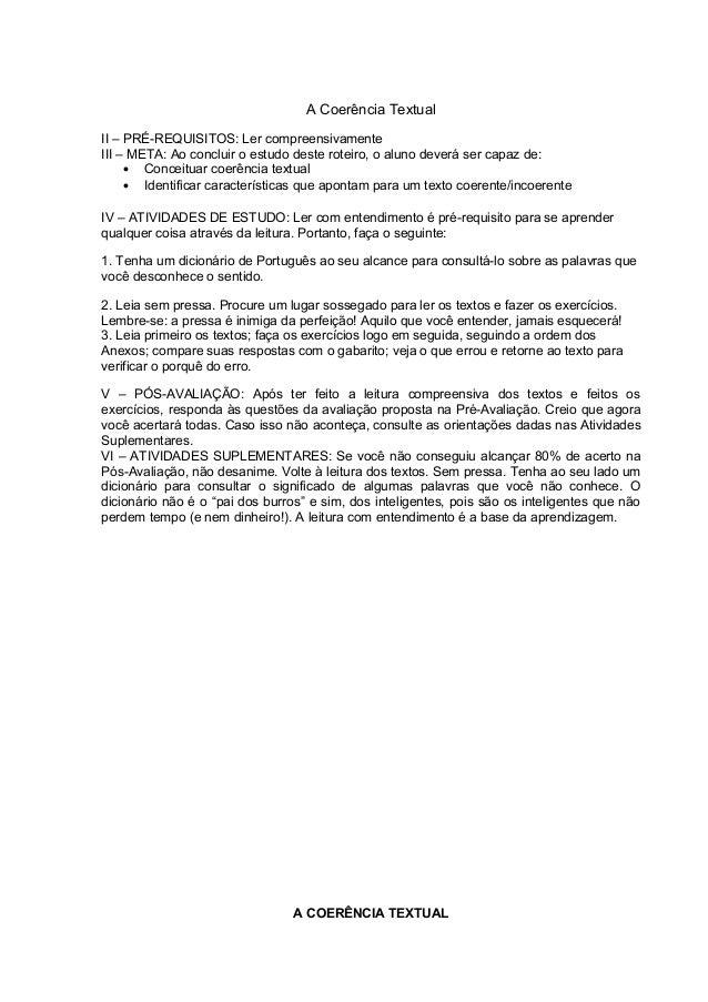 A Coerência Textual II – PRÉ-REQUISITOS: Ler compreensivamente III – META: Ao concluir o estudo deste roteiro, o aluno dev...