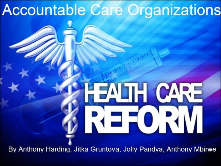 Table of Contents• PART I: Introduction, History, ACO Stake holders, Core principles for all ACOs, CMS            Announce...