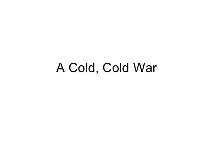 A Cold, Cold War