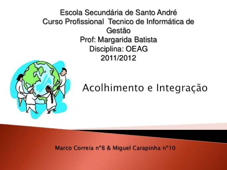 Escola Secundária de Santo AndréCurso Profissional Tecnico de Informática de                   Gestão           Prof: Marg...
