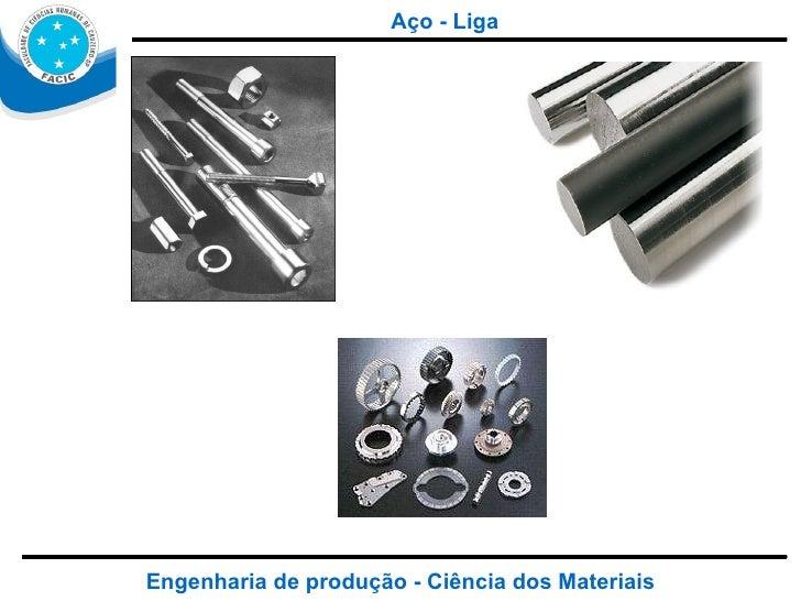Engenharia de produção - Ciência dos Materiais Aço - Liga