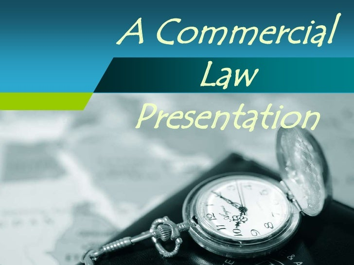A Commercial Law Presentation<br />