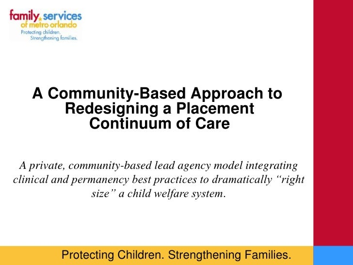 A community based approach to redesigning a placement continuum of care