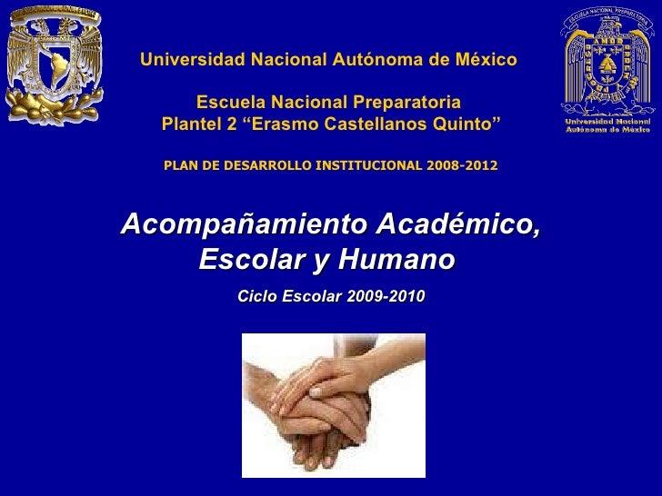 """Universidad Nacional Autónoma de México Escuela Nacional Preparatoria  Plantel  2   """"Erasmo Castellanos Quinto"""" Acompañami..."""