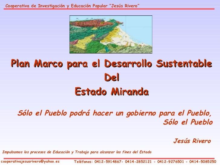 """Cooperativa de Investigación y Educación Popular """"Jesús Rivero""""     Plan Marco para el Desarrollo Sustentable             ..."""