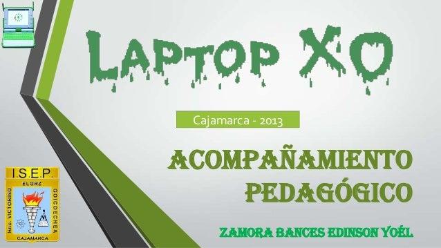Cajamarca - 2013  ACOMPAÑAMIENTO PEDAGÓGICO ZAMORA BANCES Edinson Yoél