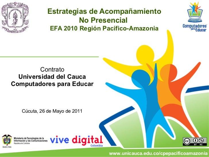 Estrategias de Acompañamiento                      No Presencial              EFA 2010 Región Pacífico-Amazonia         Co...