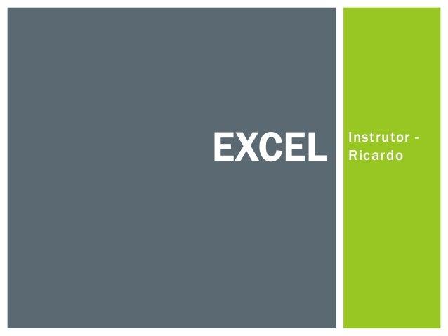 Instrutor -RicardoEXCEL