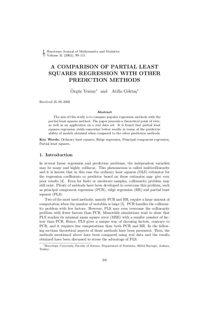 Hacettepe Journal of Mathematics and Statistics     Volume 31 (2002), 99–111       A COMPARISON OF PARTIAL LEAST      SQUA...