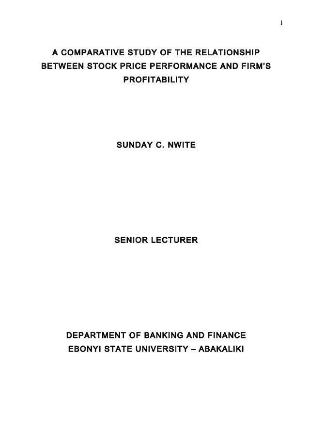 1  A COMPARATIVE STUDY OF THE RELATIONSHIPBETWEEN STOCK PRICE PERFORMANCE AND FIRM'S               PROFITABILITY          ...