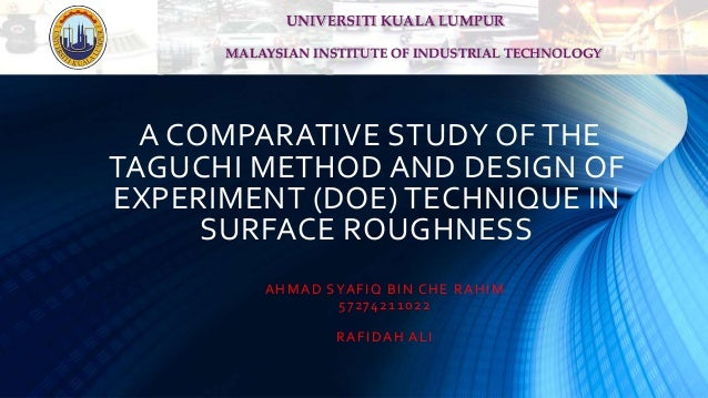 taguchi design of experiments case study A review and case study the aim of this paper to review the taguchi method is used to find the best process parameters and improved quality results the analysis is simple and large saving in the experiment effort by using an orthogonal array of standard procedure can be used for a number of experimental.